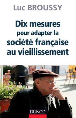 Dix mesures pour adapter la société au vieillissement