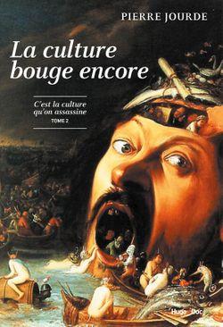La culture bouge encore, C'est la culture qu'on assassine, tome 2, Pierre Jourde