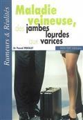 Maladie veineuse, des jambes lourdes aux varices
