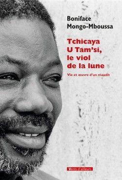 Couverture de la biographie de Tchicaya U'Tam'si par Boniface Mongo-Mboussa