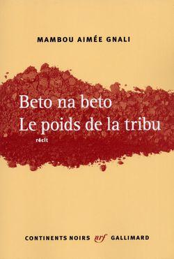 Beto na beto, roman écrit par Mambou Aimée-Gnali, Gallimard