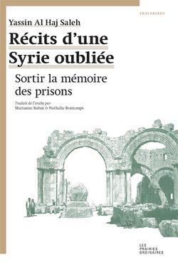 Récits d'une Syrie oubliée : sortir la mémoire des prisons