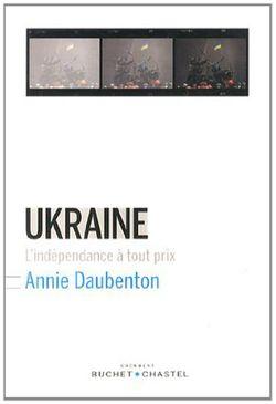 Ukraine, l'indépendance à tout prix
