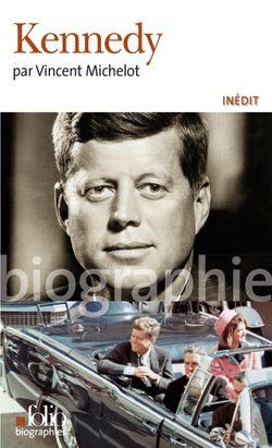 Kennedy, Vincent Michelot, Gallimard (2013)