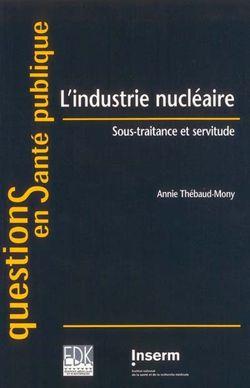 L'industrie nucléaire : sous-traitance et servitude