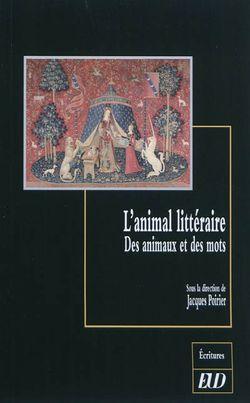 L'animal littéraire : des animaux et des mots