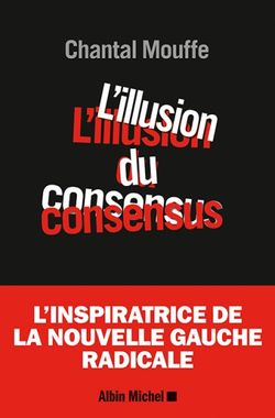 "Couverture du livre de Chantal Mouffe, ""L'illusion du consensus"""