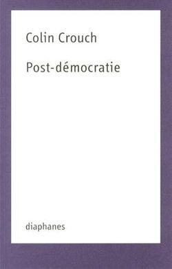 Post-démocratie, Colin Crouch (Diaphanes, 2013)