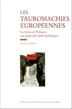 Tauromachies européennes, Frédéric Saumade (CTHS, 1998)