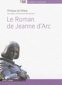 à temps et contretemps Le Roman de Jeanne d'Arc Pour rendre à Jeanne, au-delà de