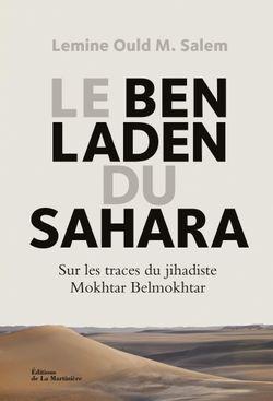 Le Ben Laden du Sahara, L. Ould M. Salem (La Martinière, 2014)