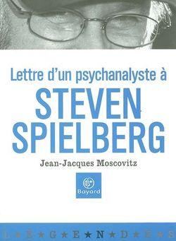 Lettre d'un psychanalyste à Spielberg