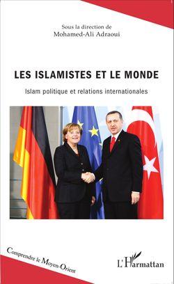 Les Islamistes et le monde, M. Ali Adraoui (L'Harmattan, 2015)