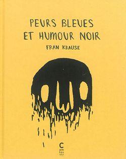 Peurs bleues et humour noir